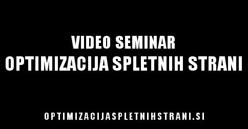 Video seminar: Optimizacija spletnih strani